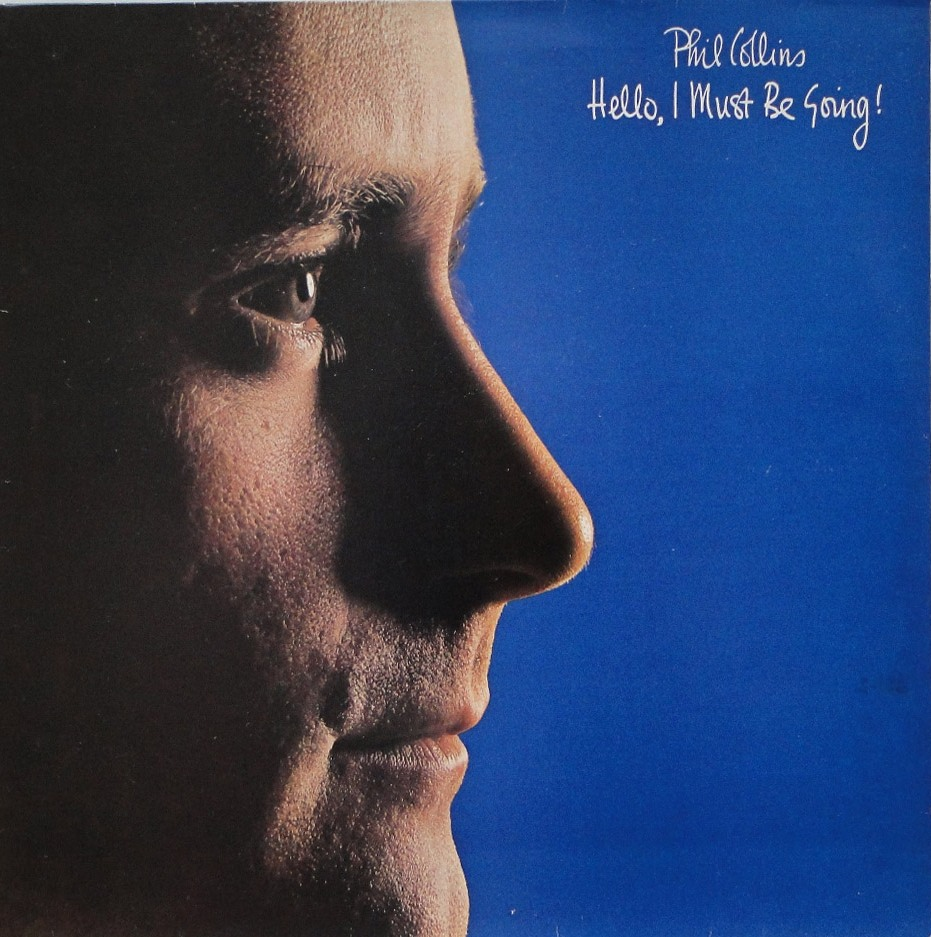 Hello, I must be going - PHIL COLLINS
