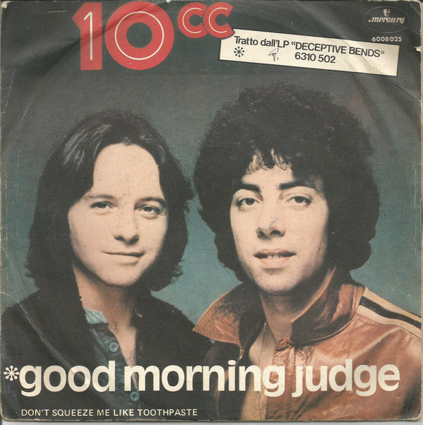 Good morning judge \Don't squeeze me like… - 10CC