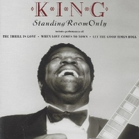Standing room only - B.B.KING