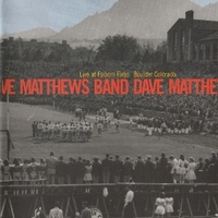 Live at Folsom Field boulder Colorado - DAVE MATTHEWS band