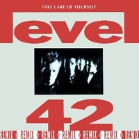 Take care of yourself(remix) - LEVEL 42