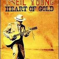 Heart of gold (Film) - NEIL YOUNG