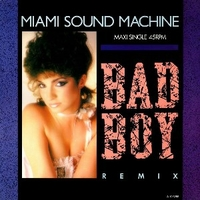 Bad boy remix - MIAMI SOUND MACHINE