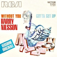 Without you\Gotta get up - HARRY NILSSON