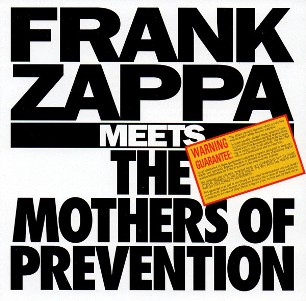 Frank Zappa meets the mothers of prevention - FRANK ZAPPA