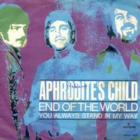 End tof the world\You always stand in my way - APHRODITE'S CHILD