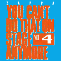 You can't do that on stage anymore vol.4 - FRANK ZAPPA