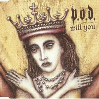 Will you (1 track) - P.O.D.