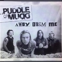 Away from me (2 vers.) - PUDDLE OF MUD