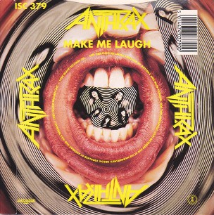 Make me laugh \ Antisocial(live) - ANTHRAX