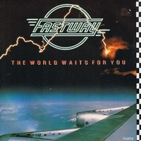 The world waits for you \ Doin' just fine - FASTWAY