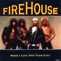 When I look into your eyes \ Life in the real world - FIREHOUSE