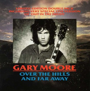 Over the hills and far away (4 tracks) - GARY MOORE