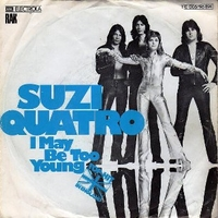 I may be too young \ Don't mess around - SUZI QUATRO