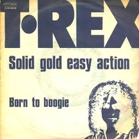 Solid gold easy action \ Born to boogie - T.REX