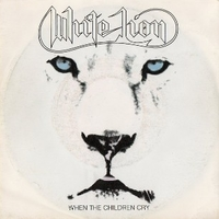 When the children cry \ Lady of the valley - WHITE LION