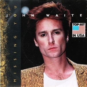 Missing you \ For your love - JOHN WAITE