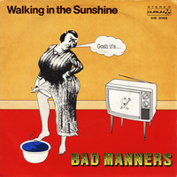 Walking in the sunshine\End of the world - BAD MANNERS