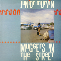 Muggers in the street - JUNIOR MURVIN