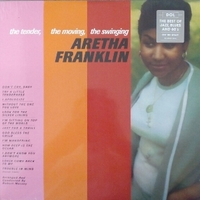 The tender, the moving, the swinging - ARETHA FRANKLIN