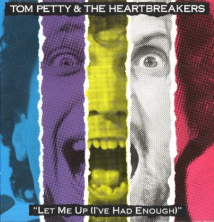 Let me up (I've had enough) - TOM PETTY