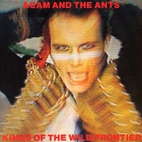 Kings of the wild frontier - ADAM AND THE ANTS