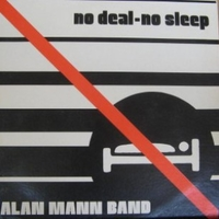 No deal-no sleep - ALAN MANN BAND