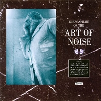 Who's afraid of the Art of Noise - ART OF NOISE