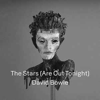 The stars (are out tonight)\Where are we now? - DAVID BOWIE