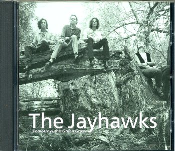 Tomorrow the green grass - JAYHAWKS