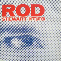 Infatuation \ Tonight's the night \ Three time loser - ROD STEWART