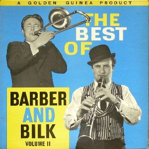 The best of Barber and Bilk volume 2 - CHRIS BARBER \ ACKER BILK