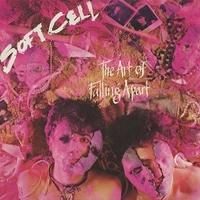 The art of falling apart - SOFT CELL