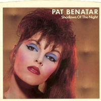 Shadows of the night \ The victim - PAT BENATAR