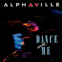 Dance with me \ In a lover's heaven we'll keep our.. - ALPHAVILLE