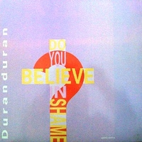 Do you believe in shame? - DURAN DURAN