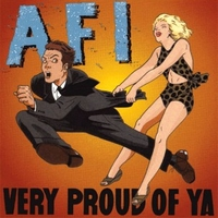Very proud of ya - AFI