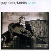 Dublin blues - GUY CLARK