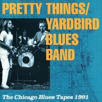 The Chicago blues tapes 1991 - PRETTY THINGS \ YARDBIRD BLUES BAND
