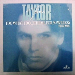 I do what I do...(theme for 9 1/2 weeks) (film mix) - JOHN TAYLOR