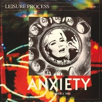 Anxiety (neurotica mix) - LEISURE PROCESS