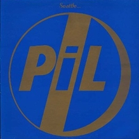 Seattle - P.I.L. (Public Image Limited)