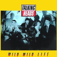 Wild wild life (ext.mix) - TALKING HEADS