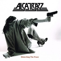 Disturbing the peace - ALCATRAZZ