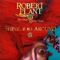 Shine it all around\ All the money in the world - ROBERT PLANT