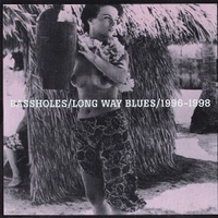 Long way blues 1996-1998 - BASSHOLES
