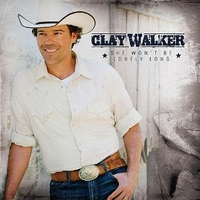 She won't be lonely long - CLAY WALKER