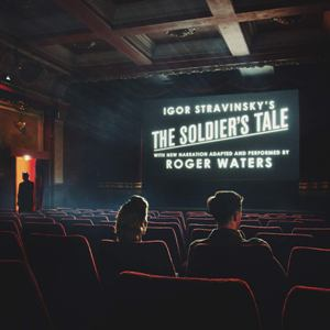 Igor Stravinsky's The soldier's tale - ROGER WATERS