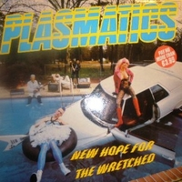 New hope for the wretched - PLASMATICS