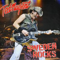 Sweden rocks - TED NUGENT